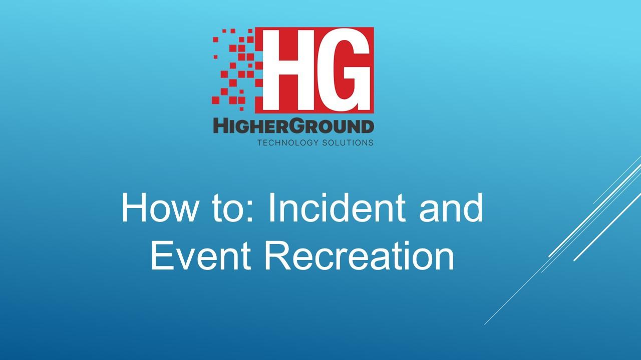 incident event recreation